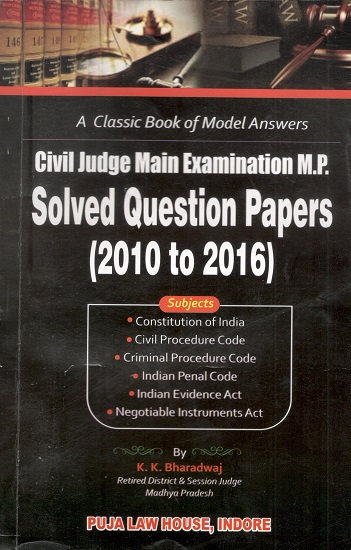Civil Judge Main Exam M.P. Solved Question Papers (2010 to 2016)
